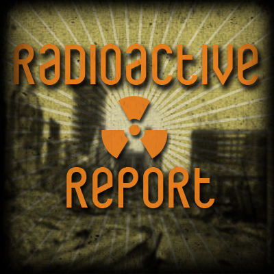 Radioactive Report